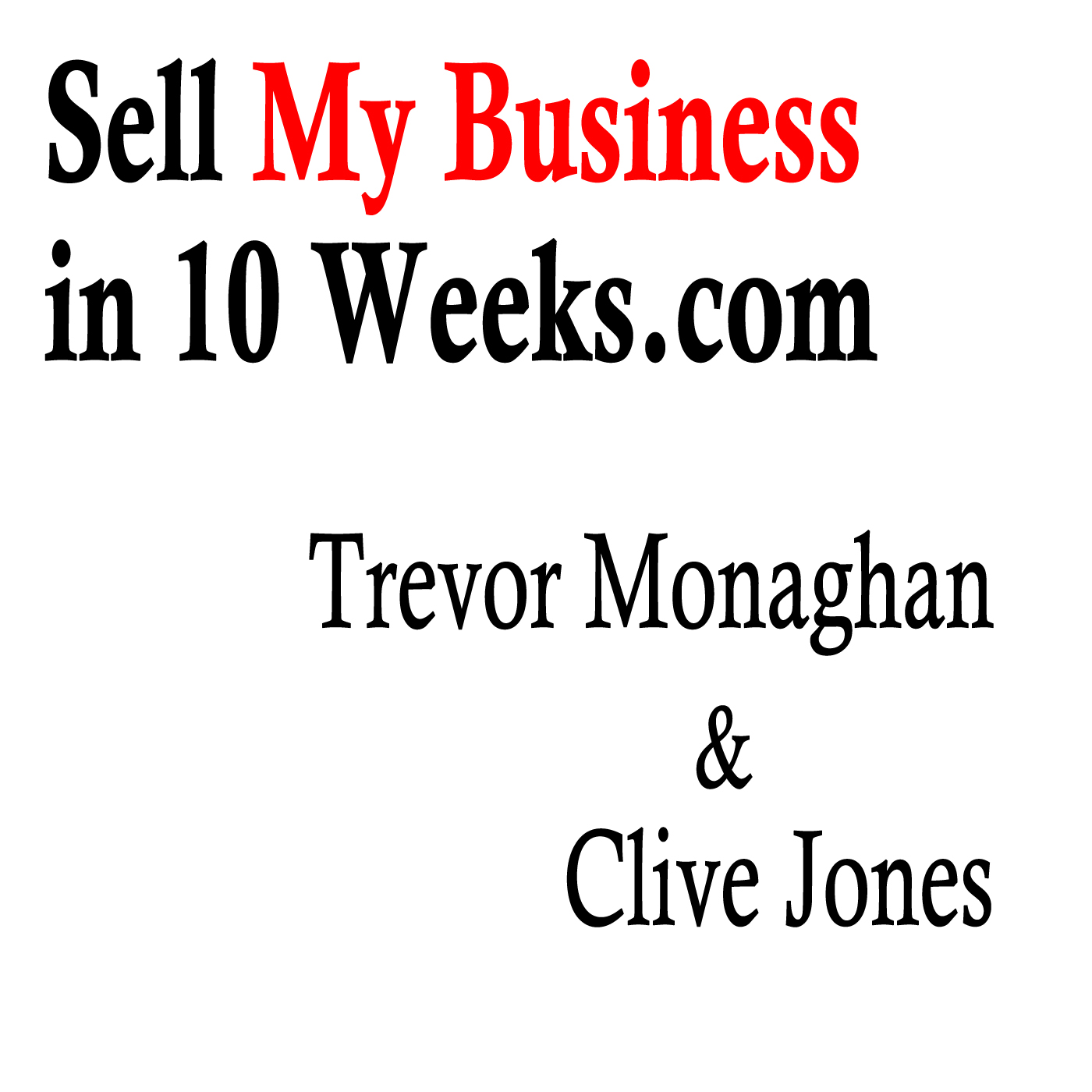 Sell My Business in 10 Weeks – Podcast
